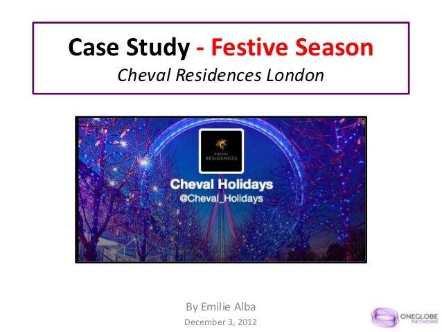 Case Study - Festive Season    Cheval Residences London           By Emilie Alba           December 3, 2012