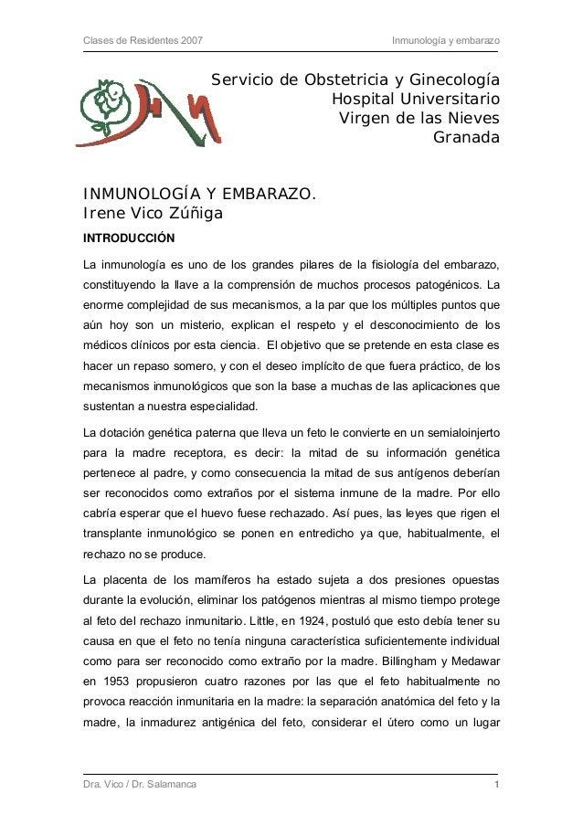 Clases de Residentes 2007 Inmunología y embarazo Dra. Vico / Dr. Salamanca 1 Servicio de Obstetricia y Ginecología Hospita...