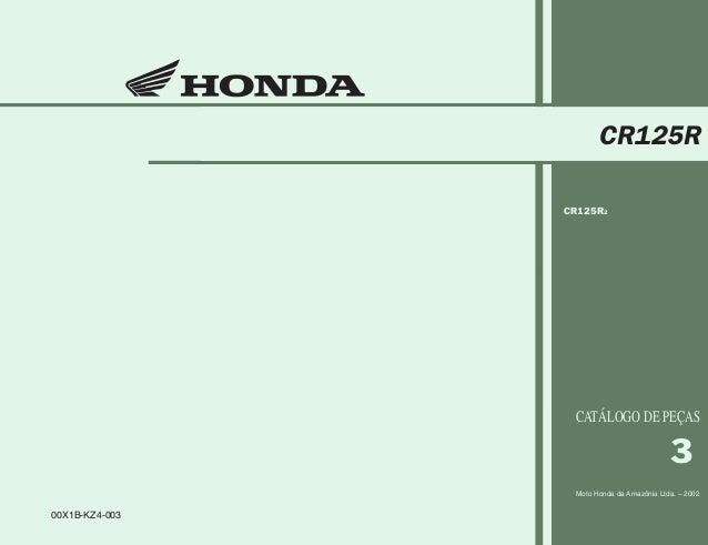 Capa CR125R2/02 11/06/2002 08:11 AM Page 1 Composite C M Y CM MY CY CMY K 00X1B-KZ4-003 3 Moto Honda da Amazônia Ltda. – 2...