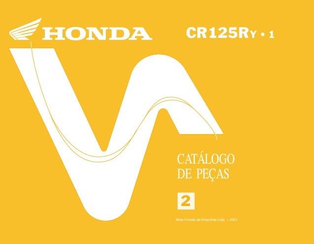 22 Moto Honda da Amazônia Ltda. 00X1B-KZ4-003 A0700-0501IMPRESSO NO BRASIL CR125RY•12 CR125RY • 1 CATÁLOGO DE PEÇAS Moto H...