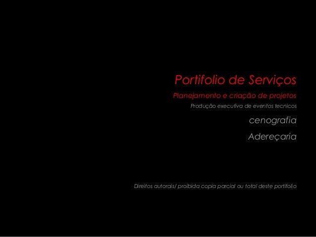 Portifolio de Serviços                Planejamento e criação de projetos                       Produção executiva de event...