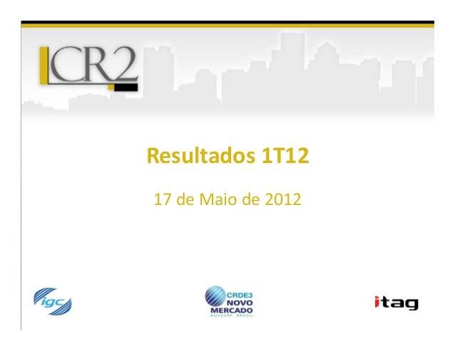 Resultados 1T1217 de Maio de 2012