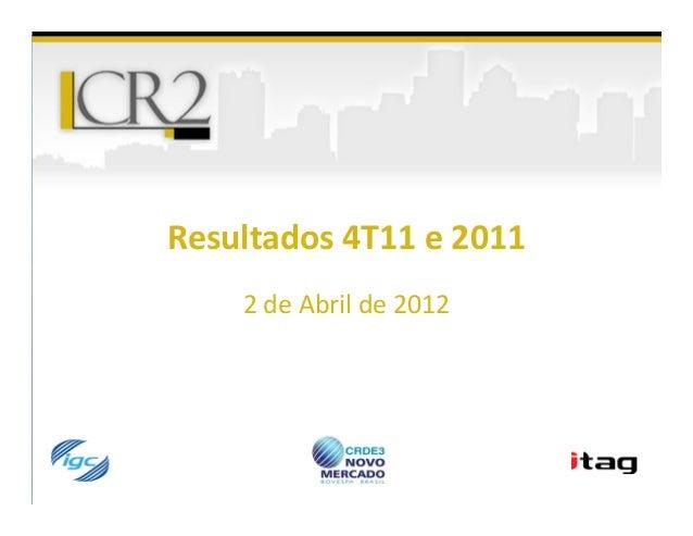 Resultados 4T11 e 2011    2 de Abril de 2012
