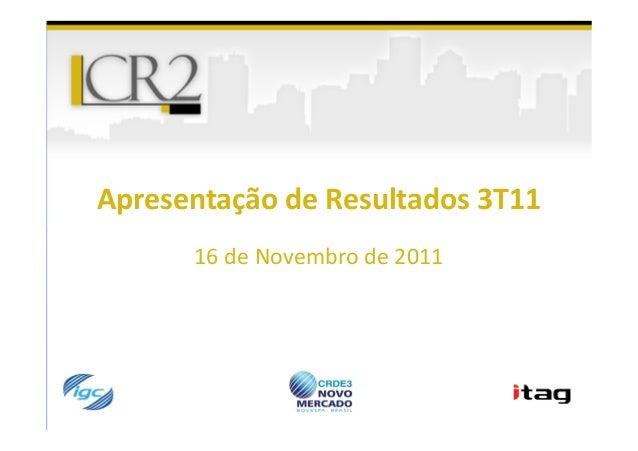 Apresentação de Resultados 3T11      16 de Novembro de 2011
