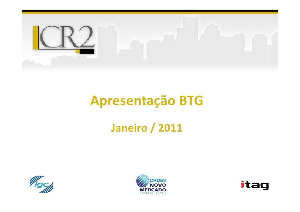 Apresentação BTG  Janeiro / 2011