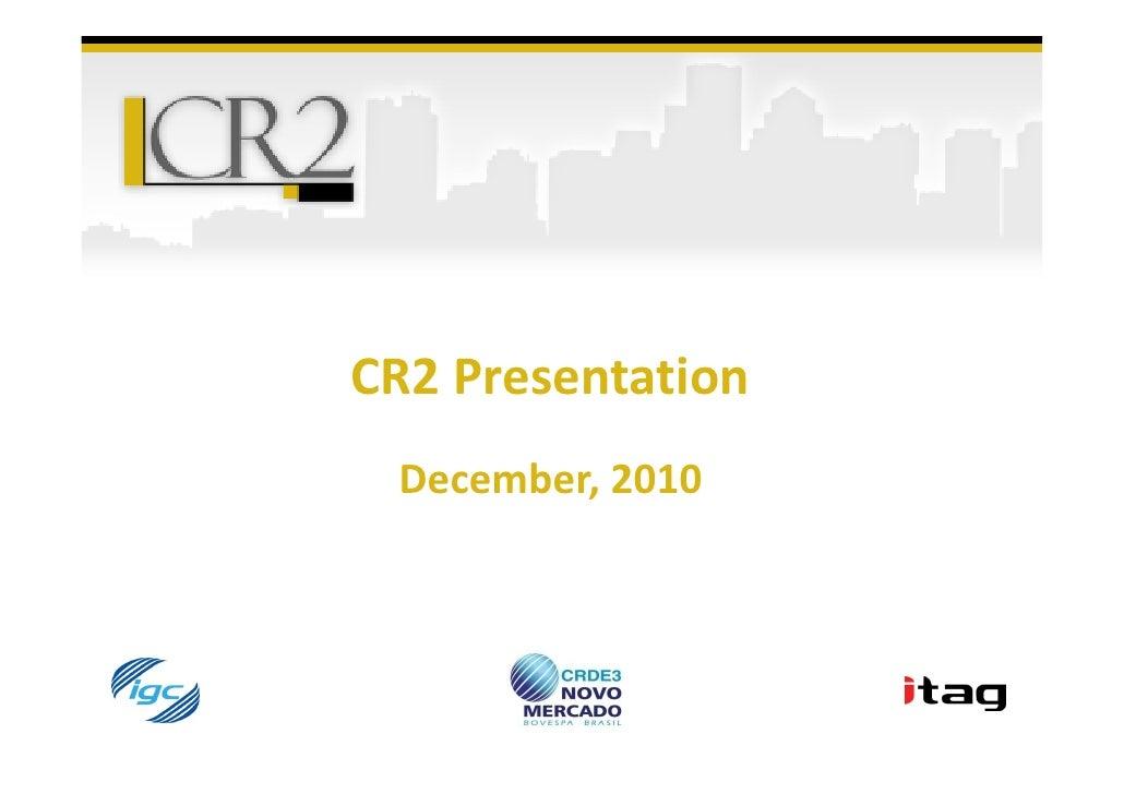 CR2 Presentation December, 2010