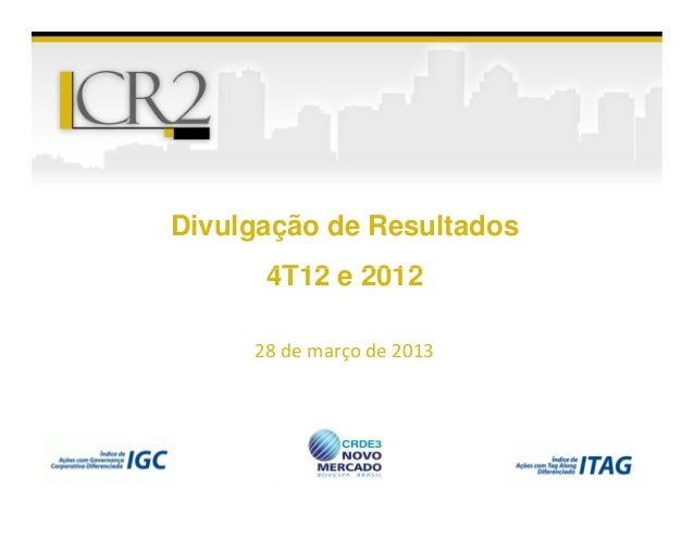 Divulgação de Resultados      4T12 e 2012     28 de março de 2013       4T12 e 2012