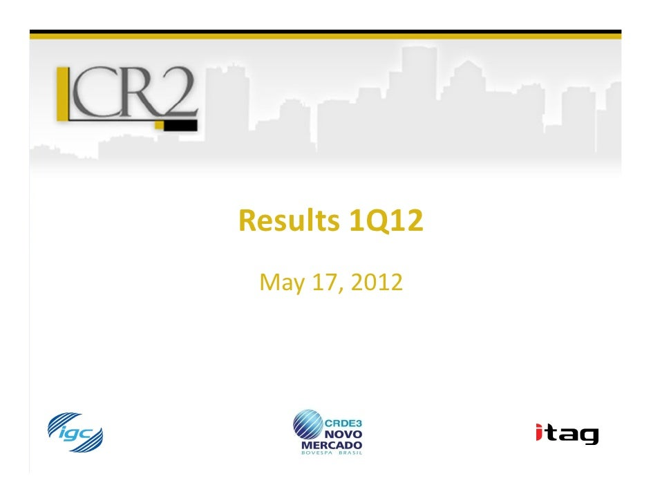 Results 1Q12 May 17, 2012