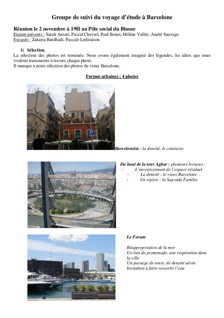 Groupe de suivi du voyage d'étude à BarceloneRéunion le 2 novembre à 19H au Pôle social du BlosneEtaient présents : Sarah ...
