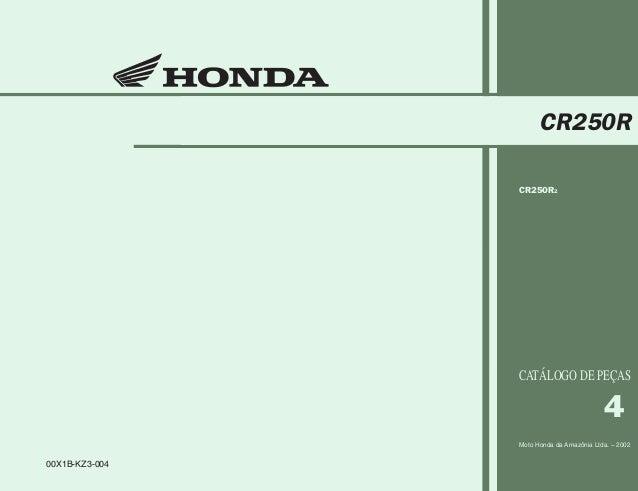 Capa CR250R/02 10/06/2002 08:15 AM Page 1 Composite C M Y CM MY CY CMY K 00X1B-KZ3-004 4 Moto Honda da Amazônia Ltda. – 20...