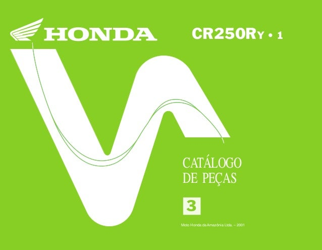 33 Moto Honda da Amazônia Ltda. 00X1B-KZ3-003 A0700-0501IMPRESSO NO BRASIL CR250RY•13 CR250RY • 1 CATÁLOGO DE PEÇAS Moto H...