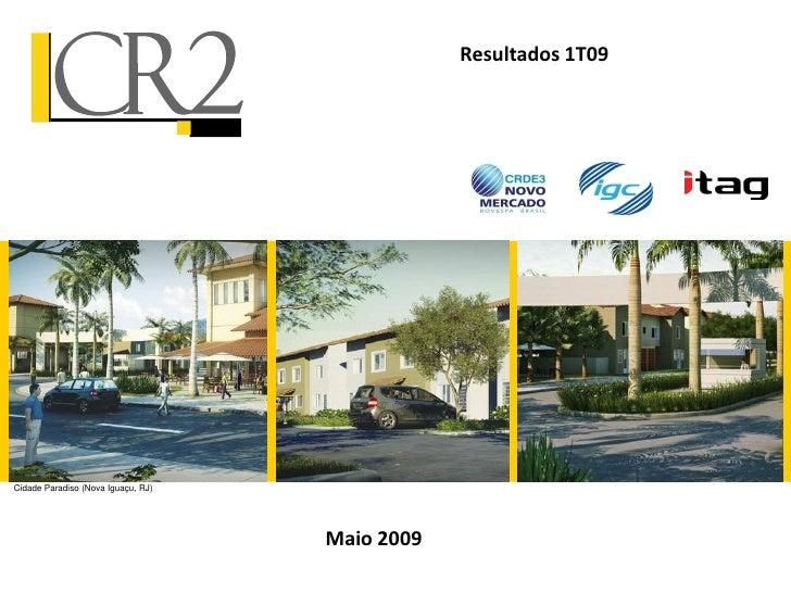 Resultados 1T09     Cidade Paradiso (Nova Iguaçu, RJ)                                         Maio 2009