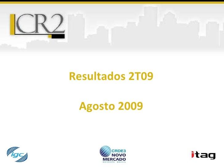 Resultados 2T09 Agosto 2009