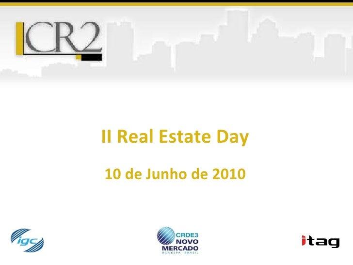 II Real Estate Day 10 de Junho de 2010
