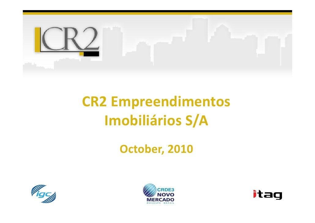 CR2 Empreendimentos   Imobiliários S/A    October, 2010