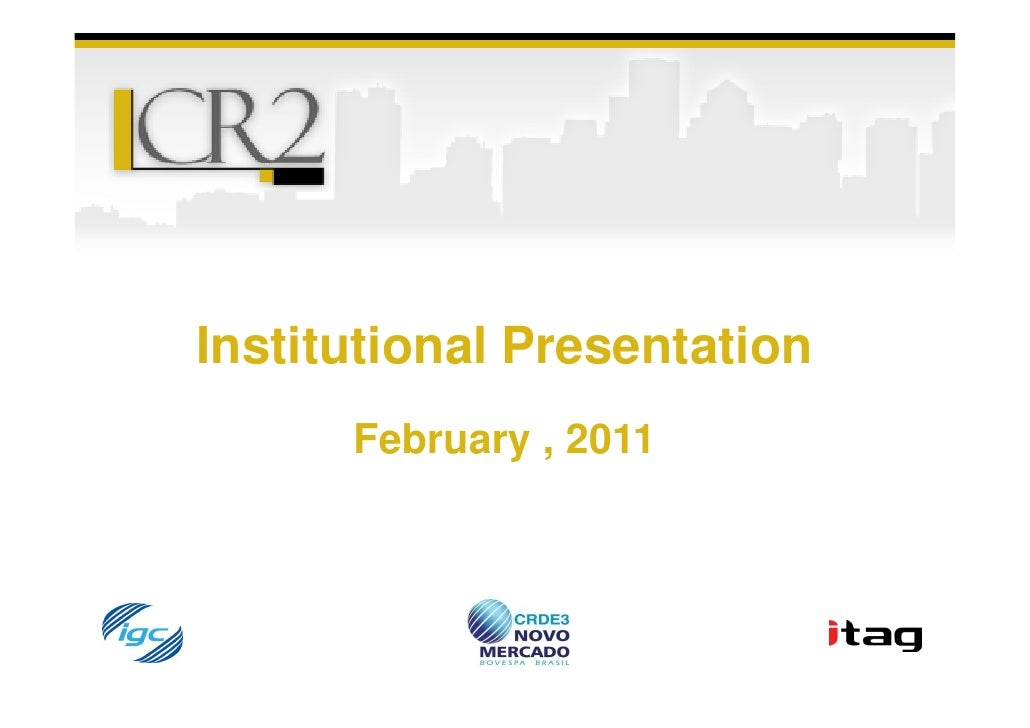 Institutional Presentation      February , 2011