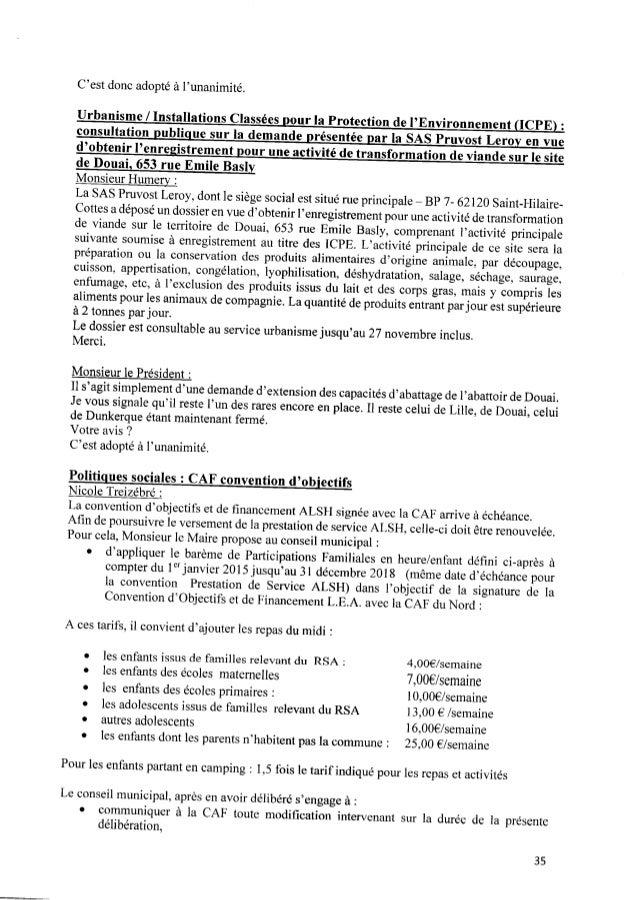 C'est donc adopté àl'unanimité. Urbanisme/ InstallationsClassées p o u r la Protectiondel'EnVironnement(ICPE) : consultati...
