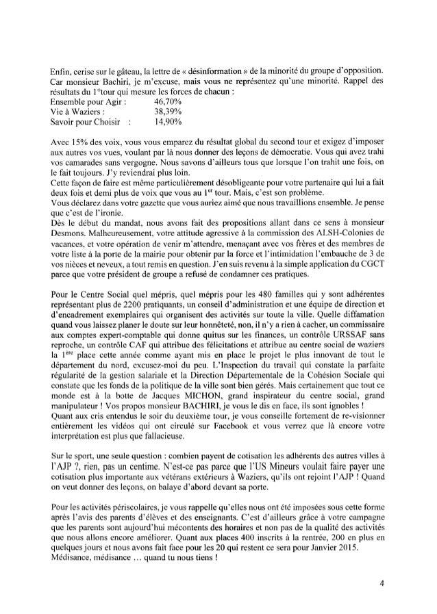 Enfin,cerise sur le gâteau, la lettre de«désinformation» dela minorité dugroupe d'opposition. Car monsieur Bachiri, je m'ex...
