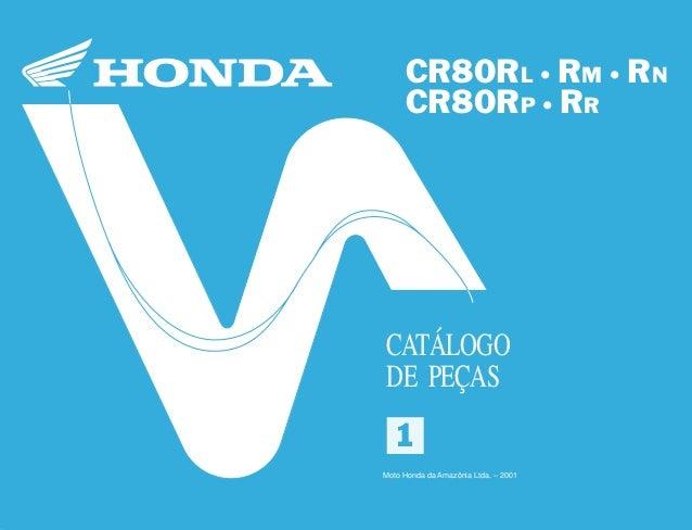 11 Moto Honda da Amazônia Ltda. 00X1B-GS2-001 A0700-0501IMPRESSO NO BRASIL CR80RL•RM•RN•CR80RP•RR1 CR80RL • RM • RN CR80RP...