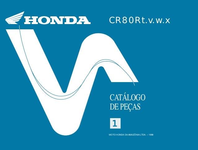 CR80Rt.v.w.x CATÁLOGO DE PEÇAS MOTO HONDA DA AMAZÔNIA LTDA. – 1999 11 CR80Rt.v.w.x1 MOTO HONDA DA AMAZÔNIA LTDA. IMPRESSO ...