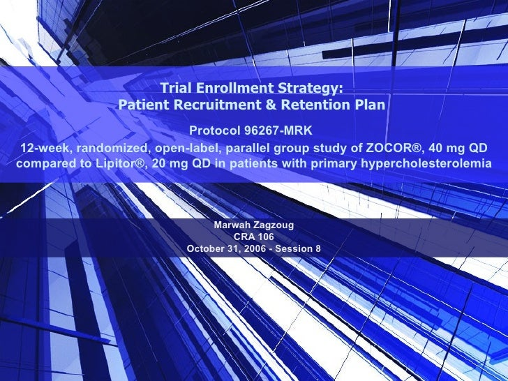 Trial Enrollment Strategy:  Patient Recruitment & Retention Plan  Protocol 96267-MRK   12-week, randomized, open-label, pa...