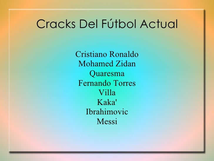 Cracks Del Fútbol Actual Cristiano Ronaldo Mohamed Zidan Quaresma Fernando Torres Villa Kaka' Ibrahimovic Messi