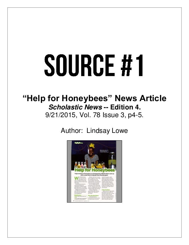 """Help for Honeybees"" News Article Scholastic News -- Edition 4. 9/21/2015, Vol. 78 Issue 3, p4-5. Author: Lindsay Lowe"