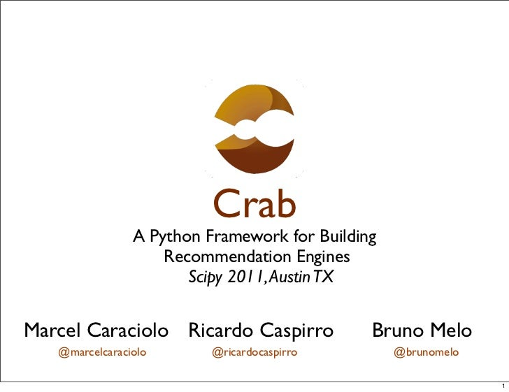 Crab                A Python Framework for Building                    Recommendation Engines                       Scipy ...