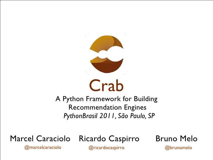 Crab                A Python Framework for Building                    Recommendation Engines                  PythonBrasi...