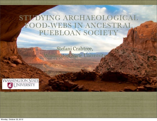 STUDYING ARCHAEOLOGICAL                    FOOD-WEBS IN ANCESTRAL                       PUEBLOAN SOCIETY                  ...