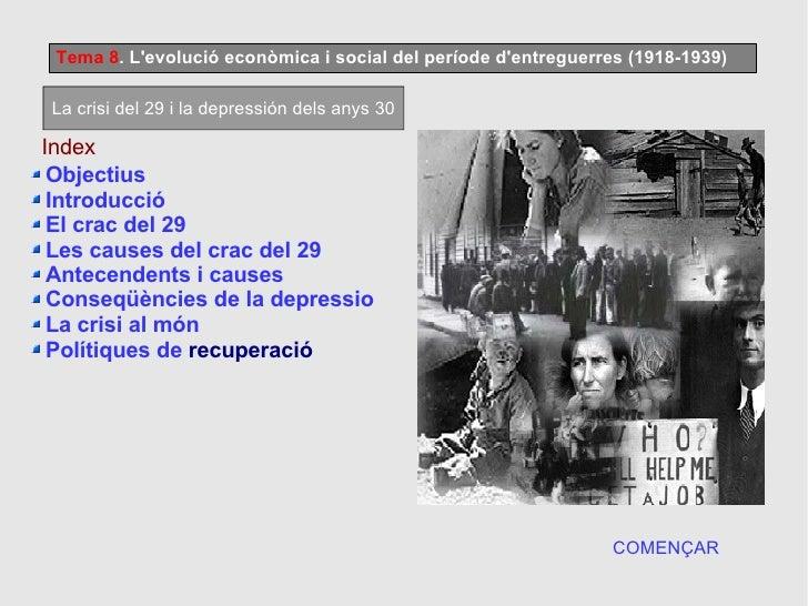 Tema 8 . L'evolució econòmica i social del període d'entreguerres (1918-1939) Index <ul><li>Objectius </li></ul><ul><li>In...