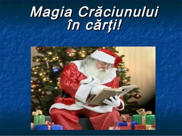 Magia CrăciunuluiMagia Crăciunului în cărţi!în cărţi!