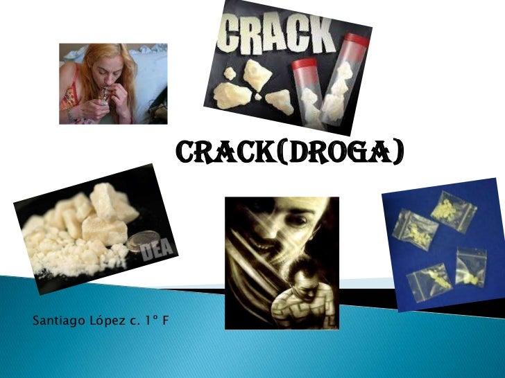 Crack(droga)Santiago López c. 1º F