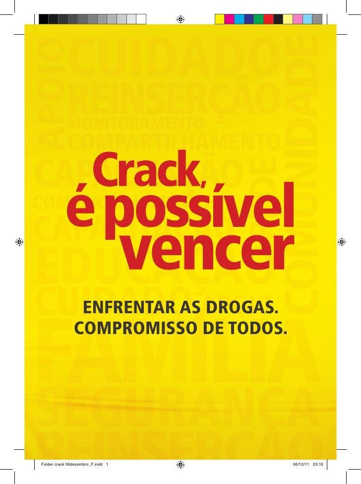 é                ENFRENTAR AS DROGAS.               COMPROMISSO DE TODOS.Folder crack 06dezembro_F.indd 1       06/12/11 2...