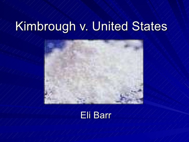 Kimbrough v. United States Eli Barr