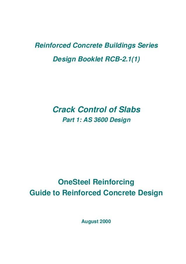 Reinforced Concrete Buildings Series Design Booklet RCB-2.1(1) Crack Control of Slabs Part 1: AS 3600 Design OneSteel Rein...