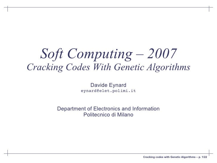 Soft Computing – 2007 Cracking Codes With Genetic Algorithms                     Davide Eynard                 eynard@elet...