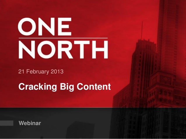 21 February 2013Cracking Big ContentWebinar
