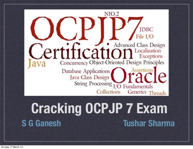 Cracking OCPJP 7 Exam                 S G Ganesh        Tushar SharmaSunday 17 March 13