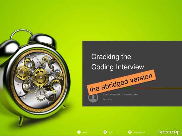 GayleL.McDowell   Founder/ CEO gayle in/gaylemcdgayle Cracking the Coding Interview CareerCup