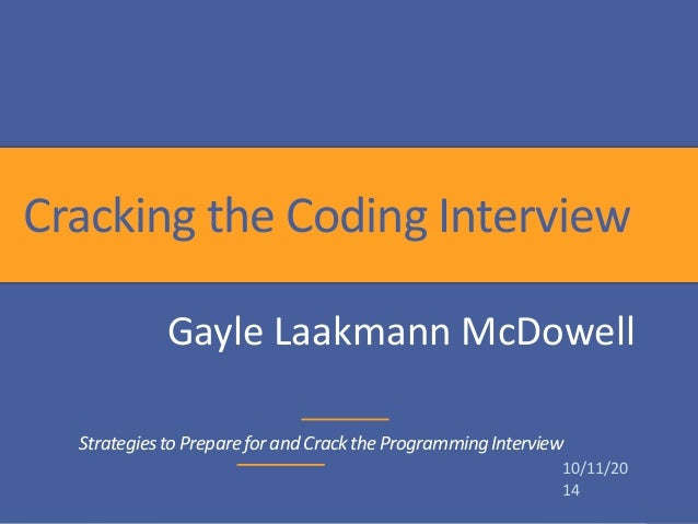Cracking the Coding Interview  Gayle Laakmann McDowell  Strategies to Prepare for and Crack the Programming Interview  10/...