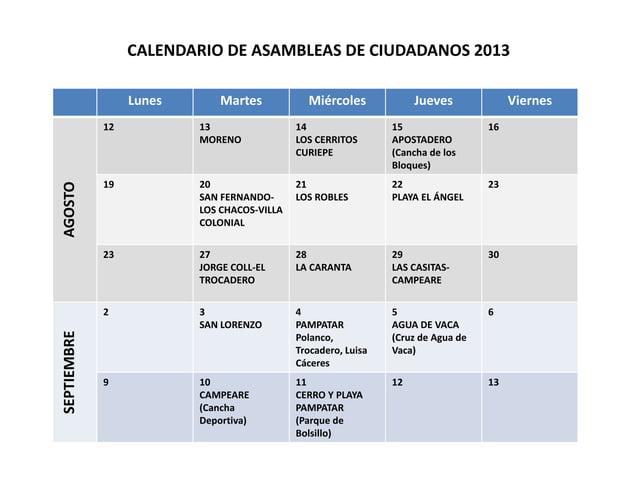 CALENDARIO DE ASAMBLEAS DE CIUDADANOS 2013  Lunes Martes Miércoles Jueves Viernes  AGOSTO  12 13  MORENO  14  LOS CERRITOS...