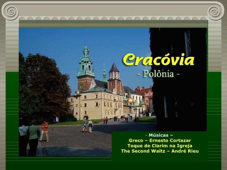 <ul><li>Músicas –  </li></ul><ul><li>Greco – Ernesto Cortazar </li></ul><ul><li>Toque de Clarim na Igreja </li></ul><ul><l...