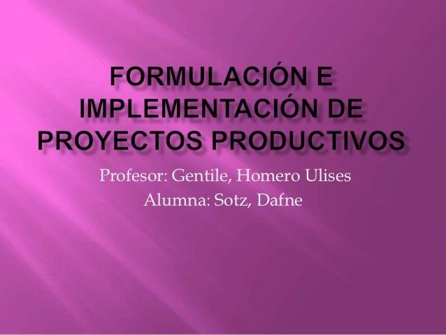 Profesor: Gentile, Homero Ulises     Alumna: Sotz, Dafne
