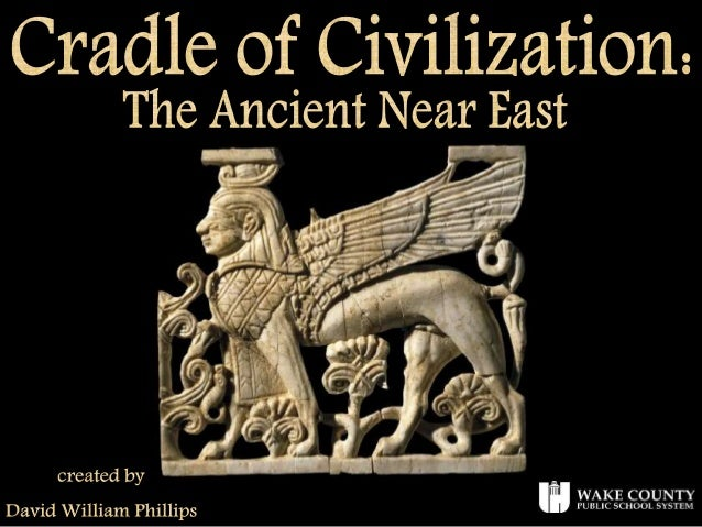 the different civilizations that formed in ancient near east The ancient near east was home to the earliest civilizations within a region roughly corresponding to the modern middle east and included mesopotamia, ancient egypt, ancient iran, the levant and the arabian peninsula.