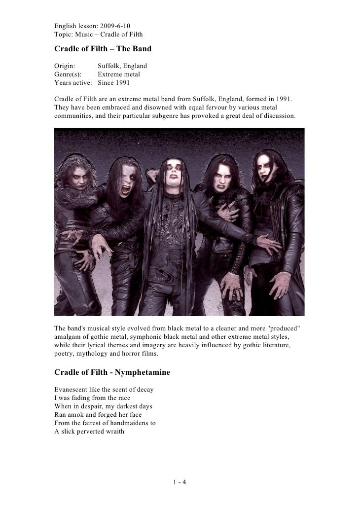 English lesson: 2009-6-10 Topic: Music – Cradle of Filth  Cradle of Filth – The Band  Origin:       Suffolk, England Genre...