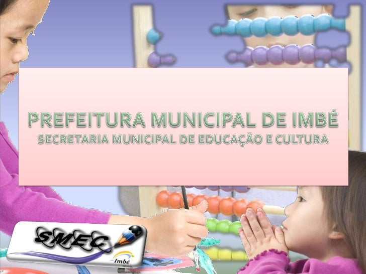 PREFEITURA MUNICIPAL DE IMBÉSECRETARIA MUNICIPAL DE EDUCAÇÃO E CULTURA<br />
