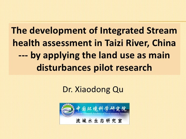The development of Integrated Streamhealth assessment in Taizi River, China --- by applying the land use as main      dist...