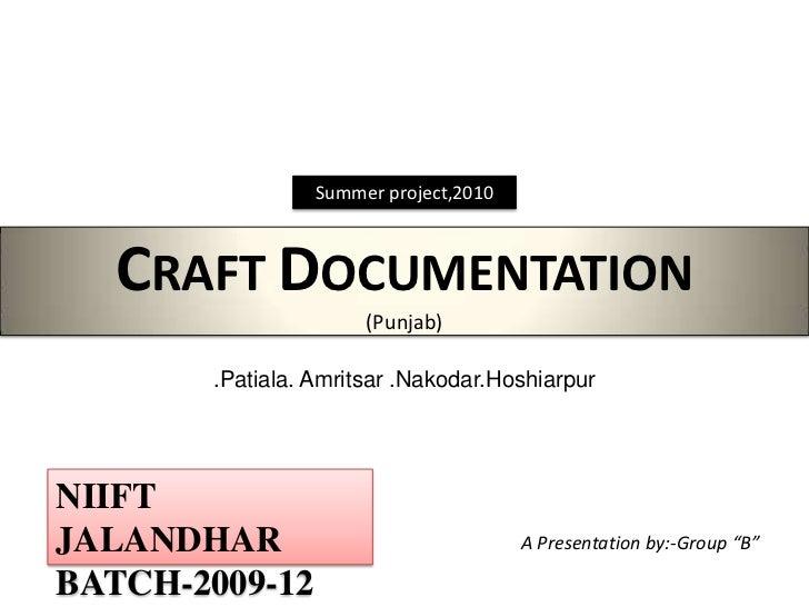 Summer project,2010<br />CRAFT DOCUMENTATION(Punjab)<br />.Patiala. Amritsar .Nakodar.Hoshiarpur<br />NIIFT JALANDHAR<br /...