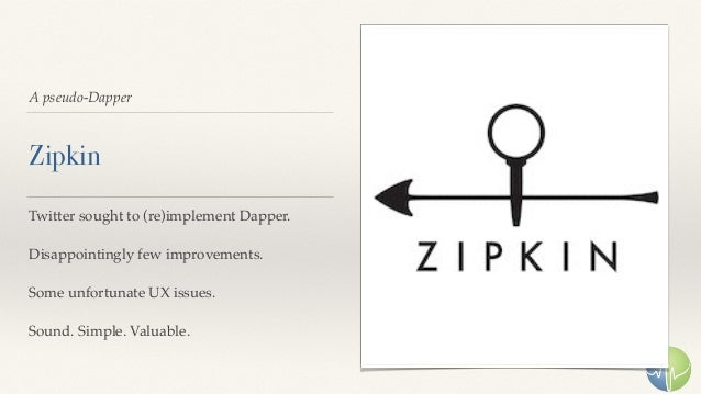A pseudo-Dapper Zipkin Twitter sought to (re)implement Dapper. Disappointingly few improvements. Some unfortunate UX issue...